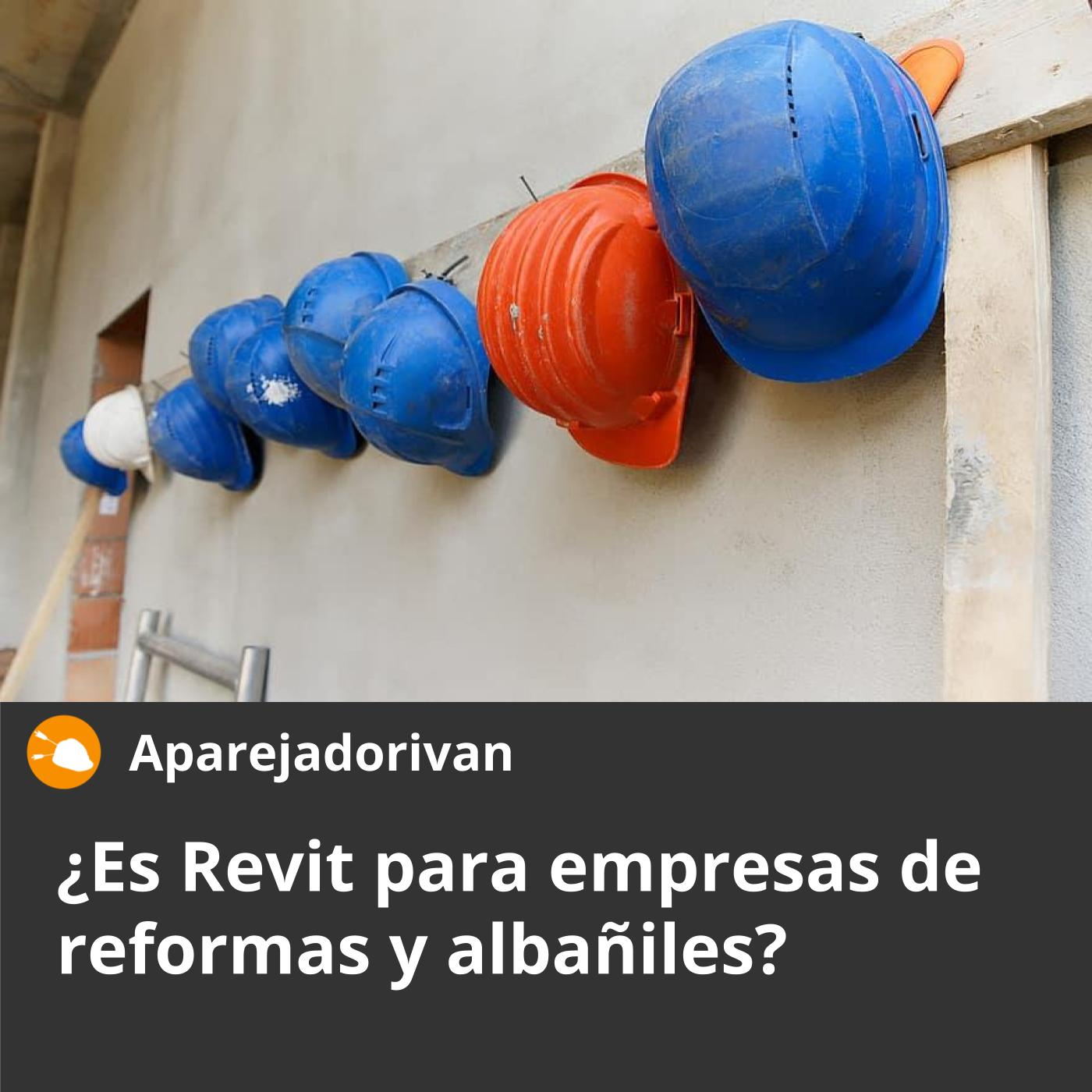 es revit para empresas de reformas y albañiles
