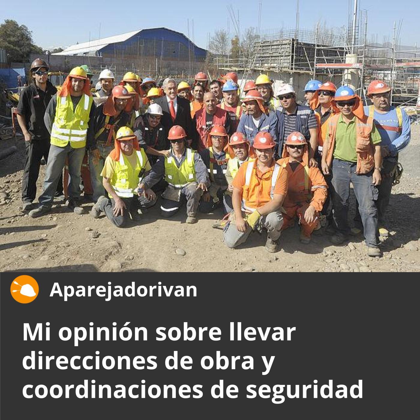 mi opinion sobre llevar direcciones de obra y coordinaciones de seguridad